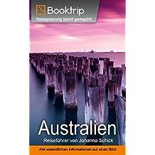 Australien Reiseführer: von Booktrip®: Reiseplanung leicht gemacht – Alle wesentlichen Informationen auf einen Blick