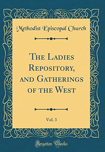 The Ladies Repository, and Gatherings of the West, Vol. 3 (Classic Reprint)
