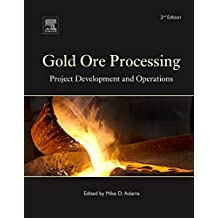 Gold Ore Processing: Project Development and Operations (Developments in Mineral Processing)