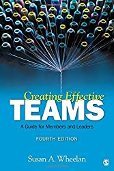 Creating Effective Teams: A Guide for Members and Leaders by Susan A. Wheelan (2012-05-31)