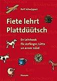 Fiete lehrt Plattdüütsch: En Lehrbook för Anfänger, Lütte un anner Lüüd - Rolf Schwippert