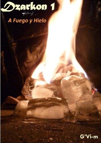 Dzarkon 1: A Fuego y Hielo eBook: del Pilar Villarreal Moreno ...