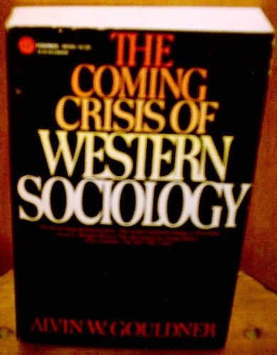 The Coming Crisis Of Western Sociology