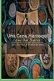 Una Cena Marroqui en Dos Horas: Guias Gourmet para Currantes: Volume 4 (Guías Gourmet al alcance de todos)