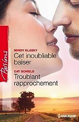 Cet inoubliable baiser - Troublant rapprochement (Passions t. 362)
