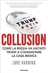 Collusion (versione italiana): Come la Russia ha aiutato Trump a conquistare la Casa Bianca