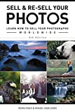 Sell & Re-Sell Your Photos: Learn How to Sell Your Photographs Worldwide (English Edition)