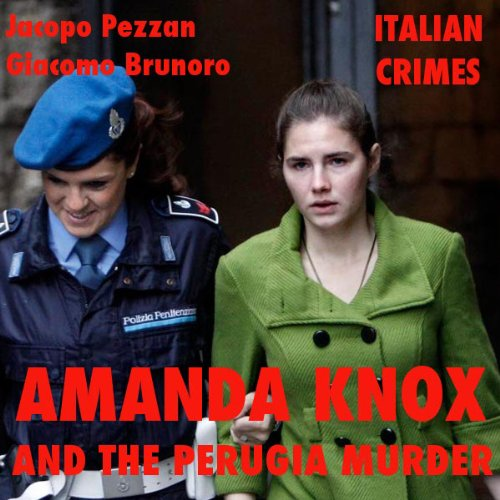 Amanda Knox and the Perugia Murder  Audiolibri