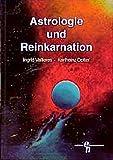 Astrologie und Reinkarnation (Edition Hannemann) - Ingrid Vallieres, Karlheinz Dotter