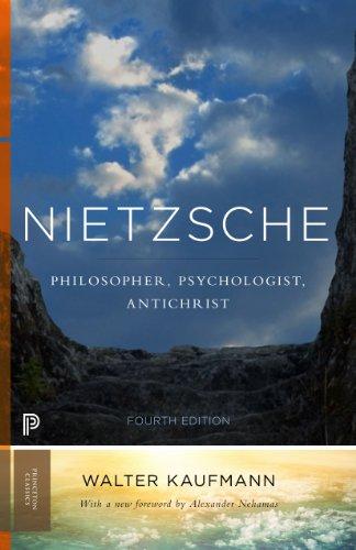 Nietzsche: Philosopher, Psychologist, Antichrist (Princeton Classics)