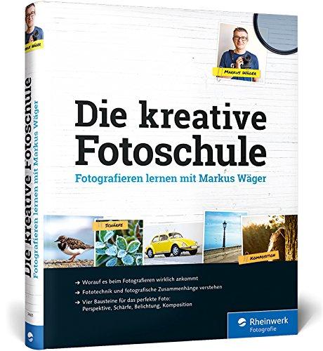 Die kreative Fotoschule: Endlich fotografische Zusammenhänge verstehen Buch-Cover