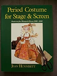 Period Costume for Stage and Screen: Patterns for Women's Dress 1500-1800 (Practical Period Costume)
