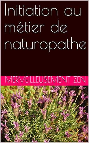 Couverture du livre Initiation au métier de naturopathe