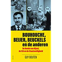 Bouhouche, Beijer, Beuckels en de anderen: De Bende van Nijvel, de CIA en de Staatsveiligheid