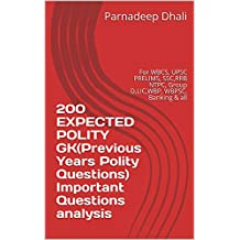 200 EXPECTED POLITY GK(Previous Years Polity Questions) Important Questions analysis: For WBCS, UPSC PRELIMS, SSC,RRB NTPC, Group D,LIC,WBP, WBPSC, Banking & all