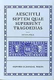 Septem Quae Supersunt Tragoediae: Septem Quae Supersunt Tragoedias (Oxford Classical Texts)