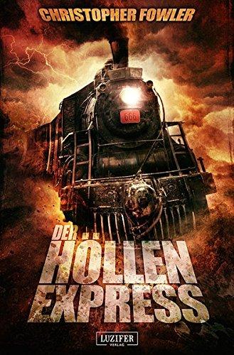 Der Höllenexpress: Horror-Roman (Spannung, Abenteuer, Fantasy)
