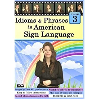 Idioms & Phrases in American Sign Language, Volume 3 by Everyday ASL Productions, Ltd. by Gilda Ganezer and Avery Posner