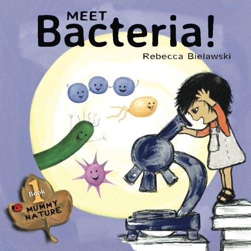 Meet Bacteria!: Volume 1 (Mummy Nature)