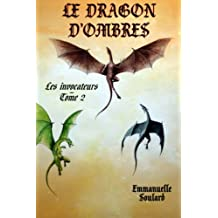 Le dragon d'ombres (Les invocateurs - tome 2): Volume 2