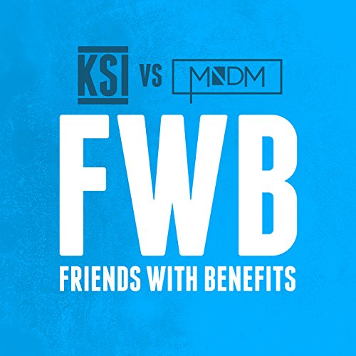 Friends With Benefits (Ksi Vs ...