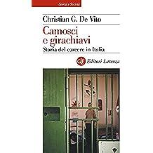 Camosci e girachiavi: Storia del carcere in Italia (Storia e società)