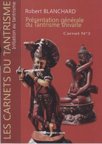 Initiation au tantrisme : Présentation générale du Tantrisme shivaïte