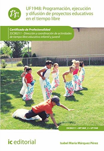 Programación, ejecución y difusión de proyectos educativos en el tiempo libre. SSCB0211 por Isabel María Márquez Pérez