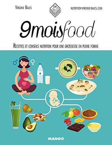 9 mois food - Recettes et conseils nutrition pour une grossesse en pleine forme (In and out) (French Edition) -