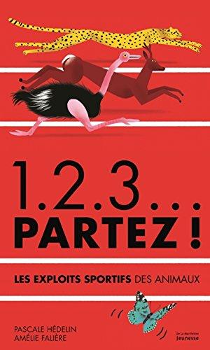 1, 2, 3 partez ! : les exploits sportifs des animaux