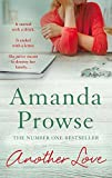 Another Love (No Greater Courage) by Amanda Prowse (2016-04-01)