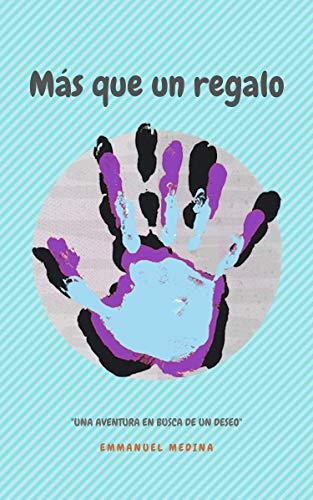 Más que un Regalo eBook: Emmanuel Medina: Amazon.es: Tienda Kindle