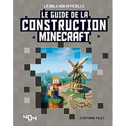 Minecraft - Le guide de la construction