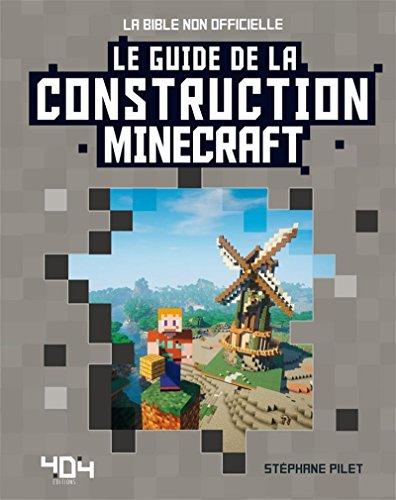 Minecraft - Le guide de la construction par Stéphane PILET