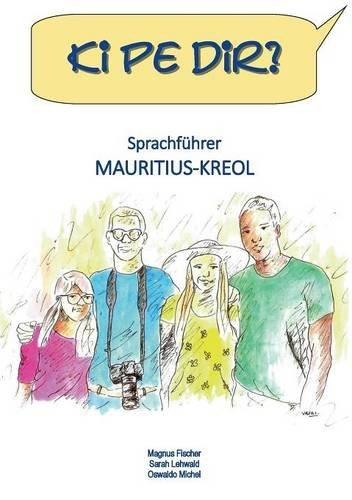 Ki pe dir?: Sprachführer Mauritius-Kreol