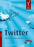 Twitter. Mit 140 Zeichen zum Web 2.0
