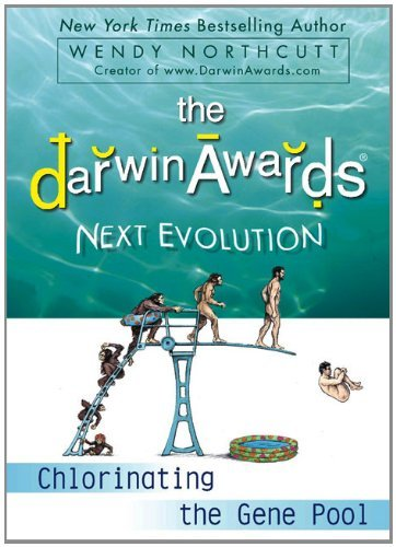 Darwin Awards Next Evolution: Chorinating the Gene Pool (Darwin Awards (Plume Books)) by Wendy Northcut (27-Oct-2009) Paperback
