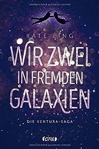 Ling, Kate: Wir zwei in fremden Galaxien