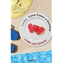 Love Takes a Holiday - Liebe auf Urlaub (Girls in Love)