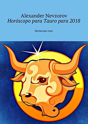 Horóscopo para Tauropara 2018: Horóscoporuso