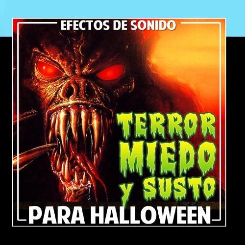 (Efectos de Sonido. Terror, Miedo y Susto Para Halloween)