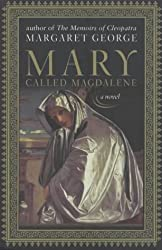 Mary, Called Magdalene by Margaret George (2003-03-21)