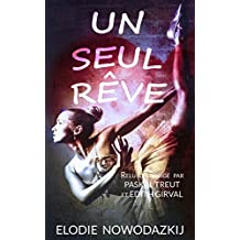 Un Seul Rêve (L'histoire de Natalya t. 0) (French Edition)