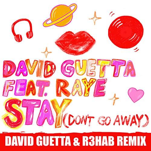 Stay (Don't Go Away) [feat. Raye] [David Guetta & R3HAB Remix]