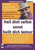 HEIL DICH SELBST SONST HEILT DICH KEINER - Mit ungewöhnlichen