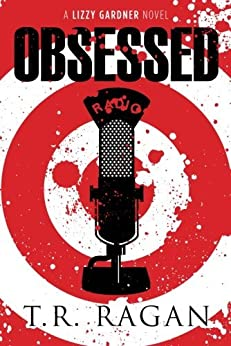 Obsessed (Lizzy Gardner Series, Book 4) par [Ragan, T.R.]