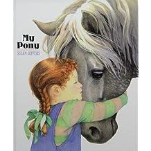 My Pony by Susan Jeffers (2009-04-09)