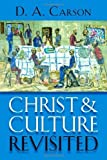 Christ and Culture Revisited by Carson, D. A. (2012) Paperback