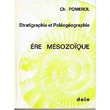 STRATIGRAPHIE et PALEOGEOGRAPHIE / ERE MESOZOÏQUE