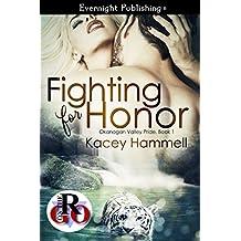 Fighting for Honor (Okanogan Valley Pride Book 1)